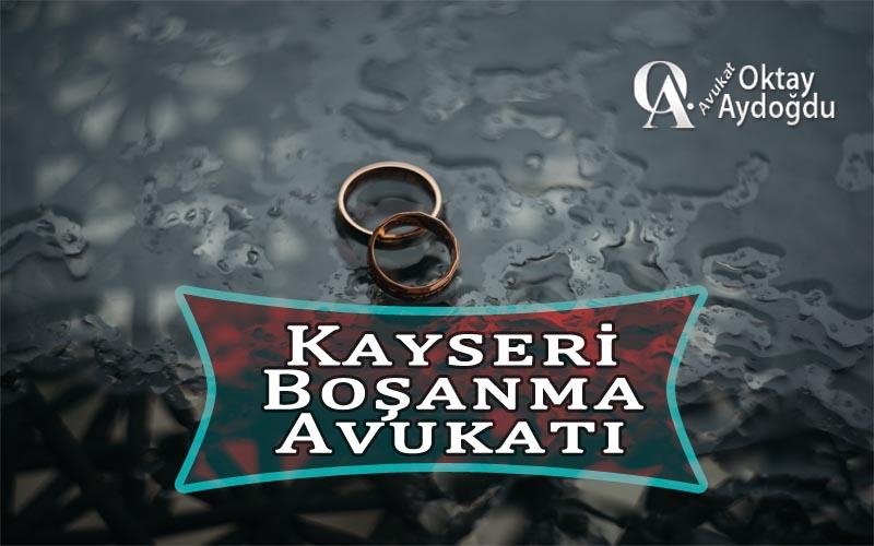 Kayseri Boşanma Avukat Oktay Aydoğdu